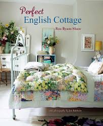 English Country Cottages Perfect English Cottage Ros Byam Shaw 9781849757300 Amazon Com
