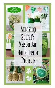 amazing st patrick u0027s day mason jar decor ideas for you