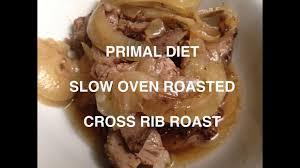 cross rib roast and ancestral primal diet rant youtube