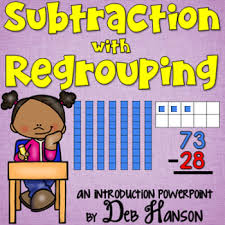 subtraction with regrouping powerpoint by deb hanson tpt