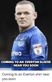 Everton Memes - esa efl coming to an everton sleeve near you soon coming to an