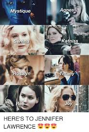 Lawrence Meme - mystique serena rosalyn ree agnes katniss tiffany joy here s to