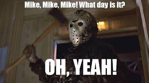 Jason Voorhees Memes - happy friday yo the fog of ward