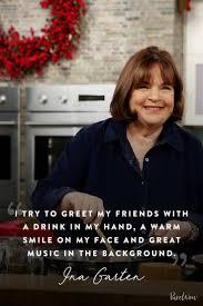 ina garten entertaining 10 ina garten quotes about cooking entertaining and enjoying life