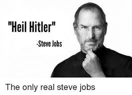 Steve Jobs Meme - heil hitler steve jobs steve jobs meme on me me