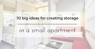 Storage Ideas For A Small Apartment 10 Big Ideas For Creating Storage In A Small Apartment