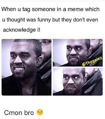 Tag Someone Who Memes - 25 best memes about tag someone tag someone memes