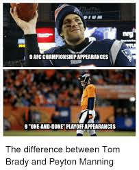 Peyton Manning Tom Brady Meme - 9afc chionshipappearances 9 one and done playoffappearances the