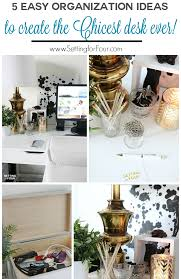 5 easy organization ideas to create the chicest desk ever