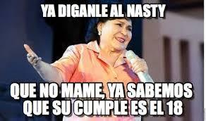 Ya Nasty Meme - ya diganle al nasty carmen salinas meme on memegen