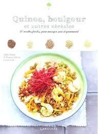 livre cuisine larousse larousse de cuisine livre larousse cuisine quinoa boulgour et autres