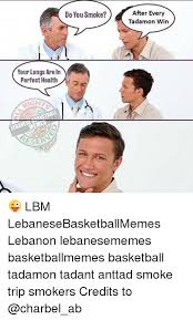 Lebanese Memes - after every tadamon win do you smoke your lungs are in perfect