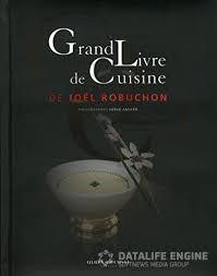 livre de cuisine a telecharger telecharger grand livre de cuisine de joël robuchon
