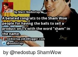 Shamwow Meme - 25 best memes about sham wow sham wow memes