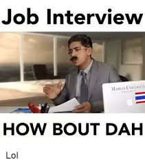Interview Meme - interview meme 28 images the funny side of job interviews 21