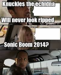 The Rock Meme Generator - meme creator knuckles the echidna will never look ripped sonic