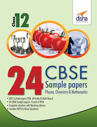 24 cbse sample papers for class 12 physics chemistry mathematics