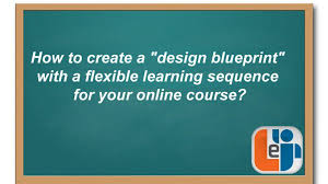 how to make a blueprint online how to create a design blueprint with a flexible learning sequence
