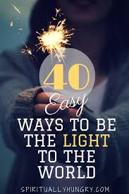 you are the light of the world sermon 40 easy ways to be the light of the world jesus quotes bible and