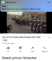 Why Are You Crying Meme - messages now dad why the fuck you crying so damn loud die letzte