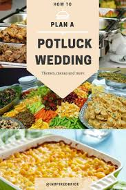 Buffet Menu For Wedding by How To Plan A Potluck Wedding Inspired Bride