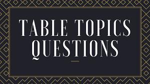 toastmasters table topics contest questions table topics questions bad grammarian