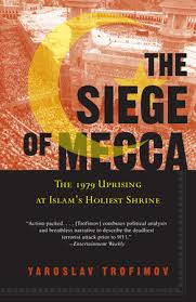 what is the meaning of siege the siege of mecca by yaroslav trofimov penguinrandomhouse com