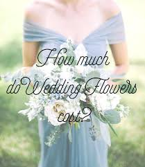 Wedding Flowers Guide Average Cost Of A Wedding Bouquet How Much Do Wedding Flowers Cost