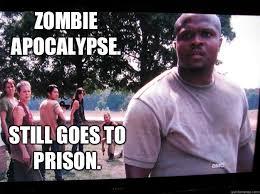 T Dogg Walking Dead Meme - zombie apocalypse still goes to prison walking dead t dog