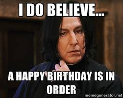 Harry Potter Birthday Meme - our favorite snape memes in honor of alan rickman snape harry