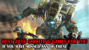 best shooting games of 2016 for you if you missed to play any
