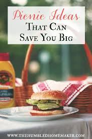 The Frugal Homemaker by A Few Picnic Ideas That Can Save You Big The Humbled Homemaker