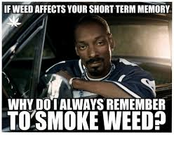 Super Bowl Weed Meme - if weed affects your short term memory why doi always remember