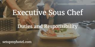 sous chef cuisine sous chef chef de cuisine duties and responsibility