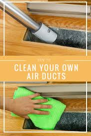 how to clean your own air ducts i had no idea you can diy this