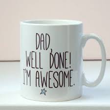 dad well done u0027 father u0027s day mug by kelly connor designs