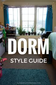 dorm style guide dorm college dorms and spaces