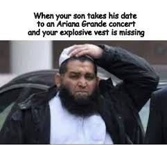 Ariana Grande Meme - when your son takes his date to an ariana grande concert 2017