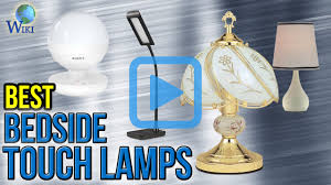 Best Bedside Lamps by Top 10 Bedside Touch Lamps Of 2017 Video Review