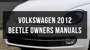 2012 volkswagen beetle owners manual youtube