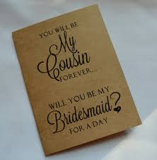Bridesmaid Invitation Cards You Will Be My Cousin Forever She Is Your Cousin She Has Been By