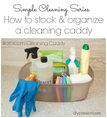Home Cleaning Tips How To Stock And Organize A Cleaning Caddy Cleaning Tips