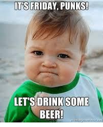 Beer Meme - its friday punks let s drink some beer meme generator ne beer