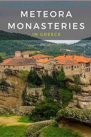 Meteora Greece Map by Meteora Monasteries 22 Reasons Why You U0027ll Want To Visit
