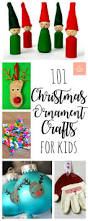 101 christmas ornament crafts for kids christmas ornament crafts