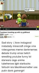 Sad Girlfriend Meme - get out of ma house toontown breaking up with my girlfriend fitzy