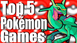 top 5 best pokemon games of all time youtube