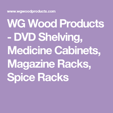 wg wood products recessed medicine cabinet wg wood products dvd shelving medicine cabinets magazine racks