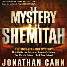 mystery of the shemitah the mystery of the shemitah by jonathan cahn audiobook