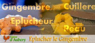 comment cuisiner le gingembre comment éplucher du gingembre